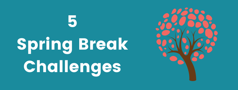 Spring Break  Challenge – Raise money for your favourite cause